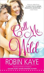 Call Me Wild (Wild Thing #2) by Robin Kaye
