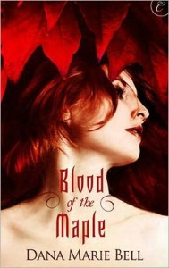 Blood of the Maple Dana Marie Bell
