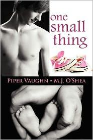 Dear Author Book Club – January 2013 – One Small Thing by Piper Vaughn , M.J. O'Shea
