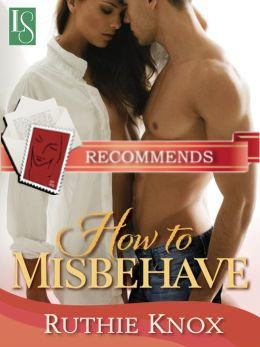 REVIEW:  How to Misbehave by Ruthie Knox