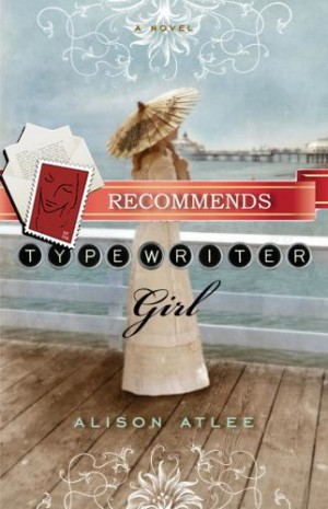 REVIEW:  The Typewriter Girl by Alison Atlee