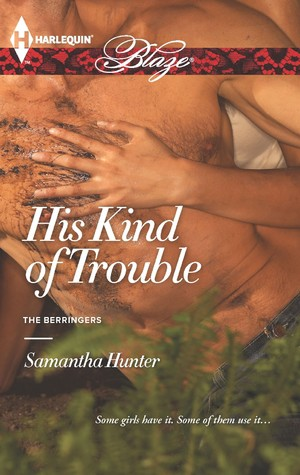 REVIEW:  His Kind of Trouble by Samantha Hunter
