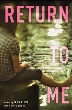 REVIEW:  Return to Me by Justina Chen