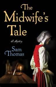 REVIEW:  The Midwife's Tale by Sam Thomas