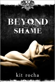 Beyond Shame (Beyond, Book One)      By: Kit Rocha