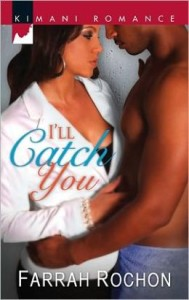 I'll Catch You by Farrah Rochon