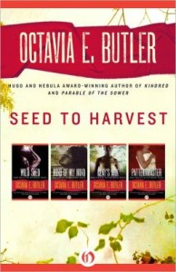 Seed to Harvest: Wild Seed, Mind of My Mind, Clay's Ark, and Patternmaster by     Octavia E. Butler