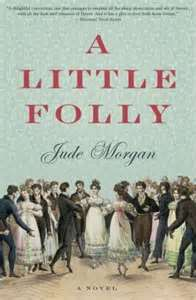 REVIEW:  A Little Folly by Jude Morgan