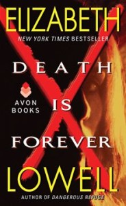 Death Is Forever      By: Elizabeth Lowell