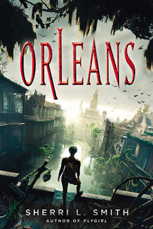 REVIEW:  Orleans by Sherri L. Smith