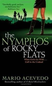 The Nymphos of Rocky Flats      By: Mario Acevedo
