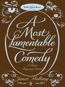 A Most Lamentable Comedy By: Janet Mullany