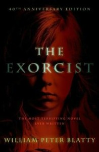 The Exorcist: 40th Anniversary Edition - 40th Anniversary Edition      By: William Peter Blatty