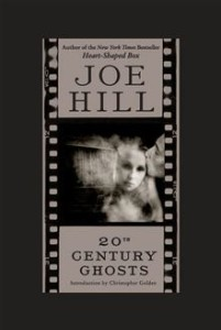 20th Century Ghost      By: Joe Hill