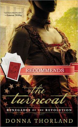 REVIEW:  The Turncoat (Renegades of the Revolution) by Donna Thorland