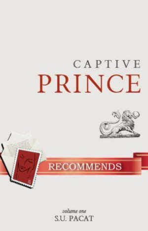 REVIEW:  Captive Prince, Volumes 1 and 2, by S.U. Pacat