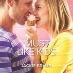 Must Like Kids by Jackie Braun