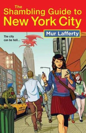 REVIEW:  The Shambling Guide to New York City by Mur Lafferty
