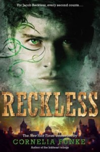 Reckless  Mirrorworld      By: Cornelia Funke