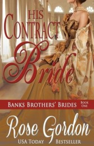 His Contract Bride (Banks Brothers Brides, BOOK 1) by Rose Gordon