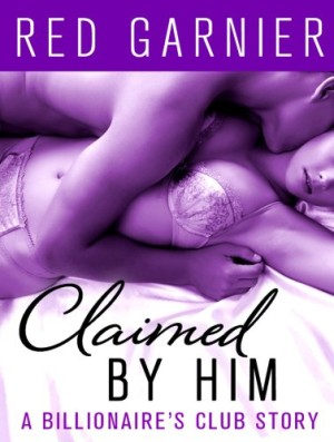 REVIEW:  Claimed By Him by Red Garnier