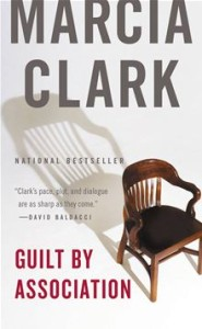 Guilt by Association  A Rachel Knight Novel      By: Marcia Clark