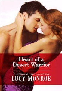Heart of a Desert Warrior      By: Lucy Monroe