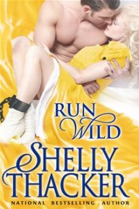 Run Wild (Escape with a Scoundrel) by Shelly Thacker