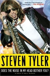 Does the Noise in My Head Bother You?: A Rock 'n' Roll Memoir Steven Tyler