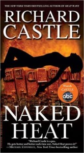 Naked Heat (Nikki Heat Series #2)      by     Richard Castle