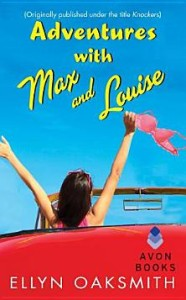 Adventures with Max and Louise: (Originally published under the title KNOCKERS) Ellyn Oaksmith