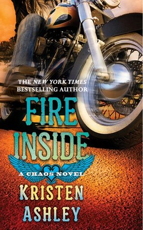 REVIEW:  Fire Inside: A Chaos Novel by Kristen Ashley