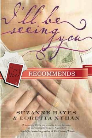 REVIEW:  I'll Be Seeing You by Suzanne Hayes and Loretta Nyhan
