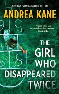 The Girl Who Disappeared Twice Andrea Kane