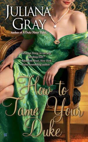 REVIEW:  How to Tame Your Duke by Juliana Gray