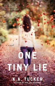 One Tiny Lie (Ten Tiny Breaths #2) by K.A. Tucker