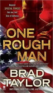 One Rough Man: A Pike Logan Thriller by Brad Taylor