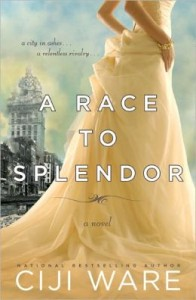 Race to Splendor by Ciji Ware
