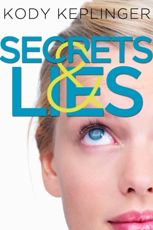 REVIEW:  Secrets and Lies by Kody Keplinger