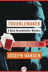 Troublemaker Joseph Hansen