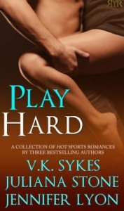 Play Hard V.K. Sykes,     Juliana Stone,     Jennifer Lyon