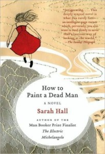 How to Paint a Dead Man  Sarah Hall