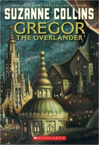 Gregor the Overlander (Underland Chronicles Series #1) Suzanne Collins