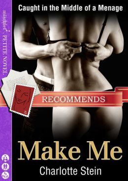 REVIEW:  Make Me by Charlotte Stein