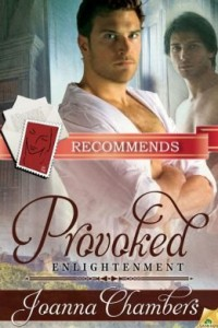 REVIEW:  Provoked: Enlightenment Book 1 by Joanna Chambers