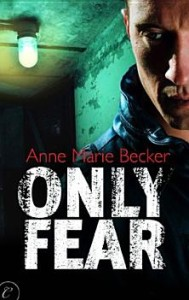 Only Fear Anne Marie Becker