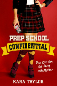 REVIEW:  Prep School Confidential by Kara Taylor