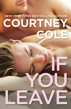 REVIEW:  If You Leave by Courtney Cole