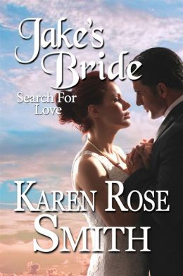 Jake's Bride (Search For Love)  by Karen Rose Smith