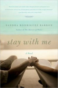 Stay with Me: A Novel by Sandra Rodriguez Barron